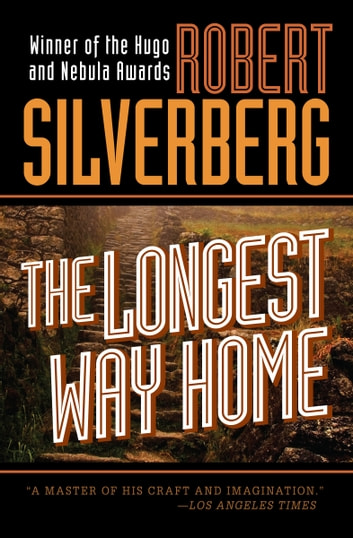 The Longest Way Home ebook by Robert Silverberg