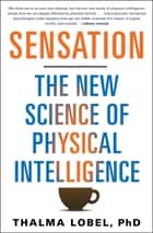 Sensation - The New Science of Physical Intelligence ebook by