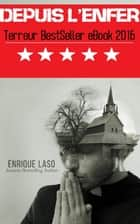 Depuis l'enfer eBook by Enrique Laso