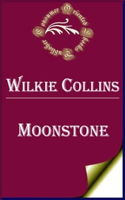 Moonstone - A Romance ebook by Wilkie Collins