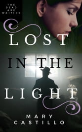 Lost in the Light ebook by Mary Castillo