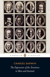 The Expression of the Emotions in Man and Animals ebook by Charles Darwin