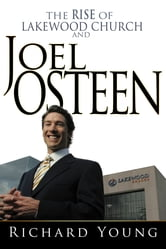 The Rise Of Lakewood Church And Joel Osteen ebook by Richard Young