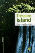 Tresaure island ebook by Robert Louis Stevenson