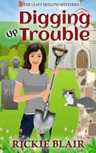 Digging Up Trouble ebook by Rickie Blair