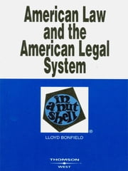 Bonfield's American Law and the American Legal System in a Nutshell ebook by Lloyd Bonfield