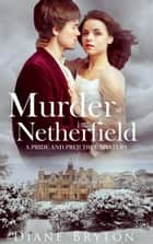 Murder at Netherfield: A Pride and Prejudice Mystery ebook by Diane Bryton
