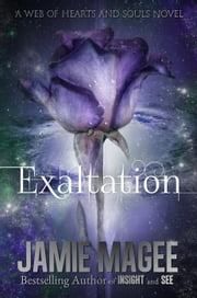 Exaltation - Web of Hearts and Souls ebook by Jamie Magee