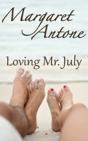 Loving Mr. July ebook by Margaret Antone