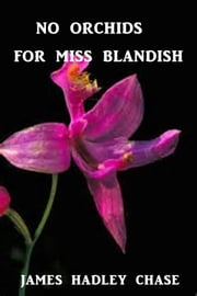 No Orchids for Miss Blandish ebook by James Hadley Chase