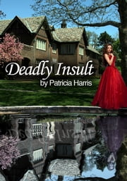Deadly Insult ebook by Patricia Harris