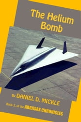 The Helium Bomb ebook by Daniel D. Mickle