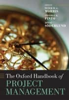 The Oxford Handbook of Project Management ebook by Peter W. G. Morris, Jeffrey K. Pinto, Jonas Söderlund
