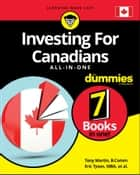 Investing For Canadians All-in-One For Dummies ebook by Tony Martin, Eric Tyson