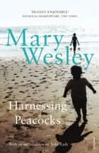 Harnessing Peacocks ebook by Mary Wesley