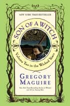 Son of a Witch - Volume Two in The Wicked Years ebook by Gregory Maguire