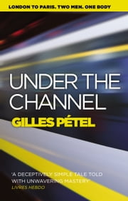 Under the Channel ebook by Gilles Pétel