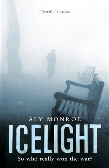 Icelight - Peter Cotton Thriller 3: Gripping espionage at its best eBook by Aly Monroe
