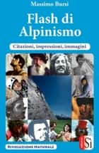 Flash di Alpinismo ebook by Massimo Bursi