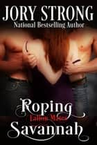 Roping Savannah ebook by Jory Strong