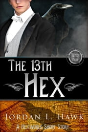 The 13th Hex ebook by Jordan L. Hawk