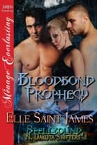 Bloodbond Prophecy ebook by Elle Saint James