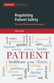 Regulating Patient Safety - The End of Professional Dominance? ebook by Oliver Quick