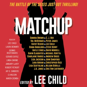 MatchUp audiobook by Lee Child,Val Mcdermid,Charlaine Harris,John Sandford,Kathy Reichs,Eric Van Lustbader,Gayle Lynds,Nelson DeMille,Lisa Jackson,Sandra Brown,Christopher Rice,J.A. Jance,Lisa Scottoline,C. J. Box,Steve Berry,Peter James,Michael Koryta,Diana Gabaldon,David Morrell,Karin Slaughter,Andrew Gross,Lara Adrian