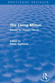 The Living Milton (Routledge Revivals) - Essays by Various Hands ebook by Sir Frank Kermode