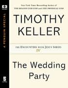 The Wedding Party ebook by Timothy Keller