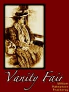 Vanity Fair with free audio book link - The Harvard Classics Shelf of Fiction ebook by William Makepeace Thackeray, William Thackeray