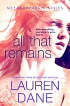 All That Remains ebook by Lauren Dane