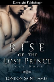 Rise of the Lost Prince ebook by London Saint James