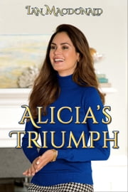 Alicia's Triumph ebook by Ian Macdonald
