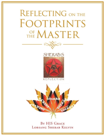 Reflecting on the Footprints of the Master ebook by Lobsang Sherab Kelvin