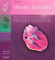 Heart Failure: A Companion to Braunwald's Heart Disease ebook by Douglas L. Mann