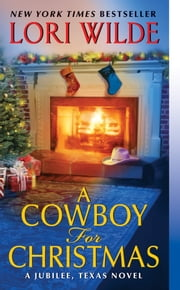 A Cowboy for Christmas - A Jubilee, Texas Novel ebook by Lori Wilde