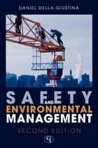 Safety and Environmental Management ebook by Daniel Della-Giustina