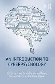 An Introduction to Cyberpsychology ebook by Irene Connolly,Marion Palmer,Hannah Barton,Gráinne Kirwan