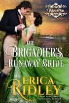 The Brigadier's Runaway Bride - A Regency Romance ebook by Erica Ridley