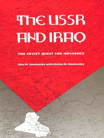 The USSR and Iraq - The Soviet Quest for Influence ebook by