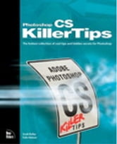 Photoshop CS Killer Tips ebook by Scott Kelby,Felix Nelson