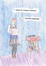 Music for a Parade of Whores ebook by Peter Englebright