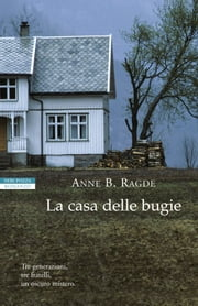 La casa delle bugie ebook by Anne B. Ragde