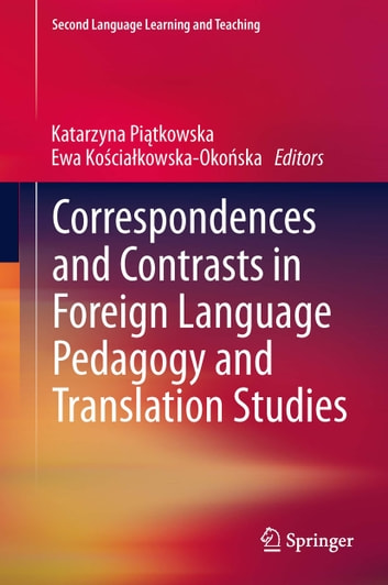 Correspondences and Contrasts in Foreign Language Pedagogy and Translation Studies ebook by