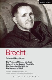 Brecht Collected Plays: 7 - Visions of Simone Machard; Schweyk in the Second World War; Caucasian Chalk Circle; Duchess of Malfi ebook by Bertolt Brecht,John Willett,Ellen Rank,Hugh Rank,James Stern,Tania Stern,W. H. Auden,William Rowlinson