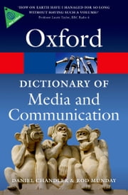 A Dictionary of Media and Communication ebook by Daniel Chandler,Rod Munday