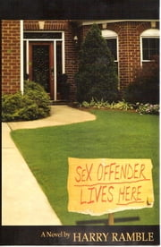 Sex Offender Lives Here ebook by Harry Ramble