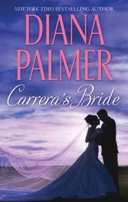 Carrera's Bride - A Western Romance Novel ebook by Diana Palmer