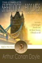 The Complete Sherlock Holmes Collection ebook by Arthur Conan Doyle
